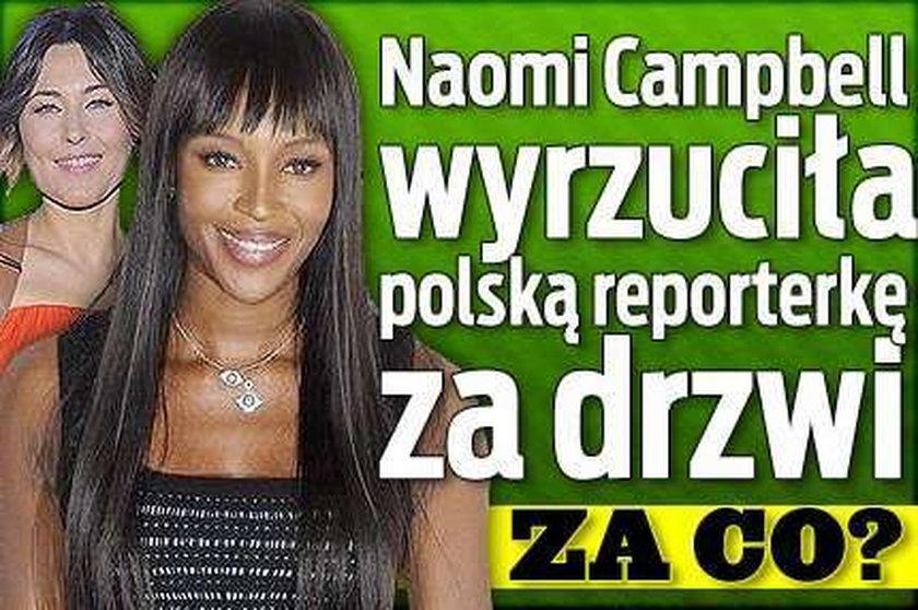 Naomi Campbell wyrzuciła polską reporterkę za drzwi. Za co?