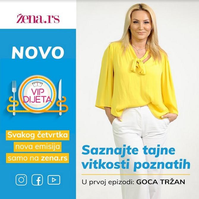 """Novi serijal """"VIP dijeta"""" na portalu """"ŽENA rs"""": A u prvoj epizodi Goca Tržan otkriva tajnu mršavljenja"""