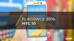 HTC 10 - flagowiec roku 2016 z Tajwanu