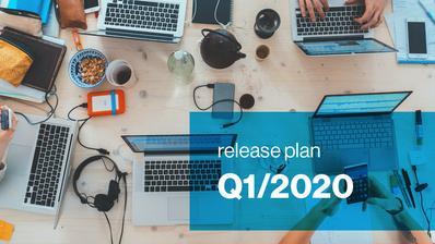 Release Plan Q1/2020