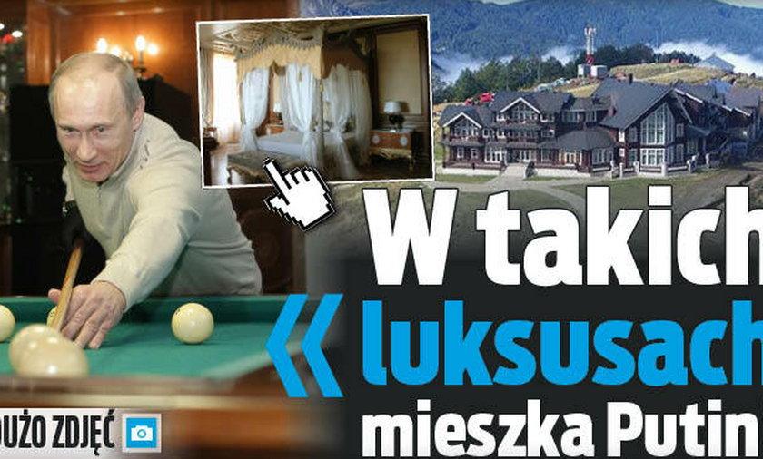 W takich luksusach mieszka Putin!