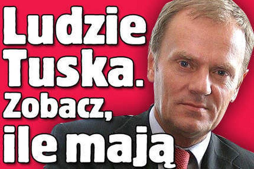 Zobacz ile mają ludzie Tuska!