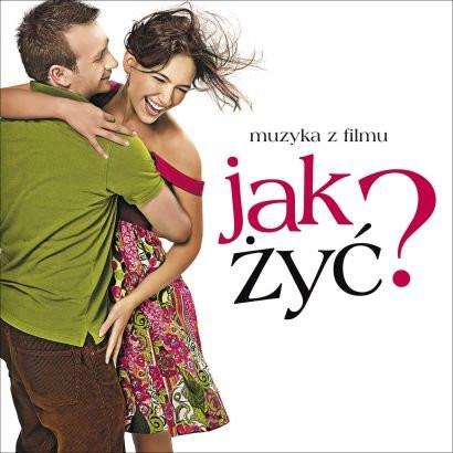 Soundtrack z filmu Jak żyć?