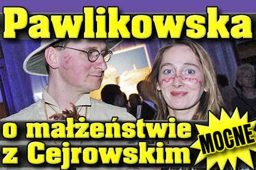 Pawlikowska o małżeństwie z Cejrowskim. Mocne!