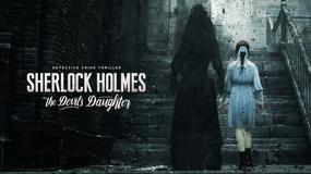 Sherlock Holmes: The Devil's Daughter - dziś premiera