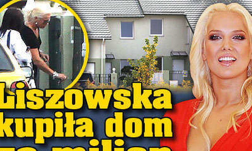 Liszowska kupiła dom za milion