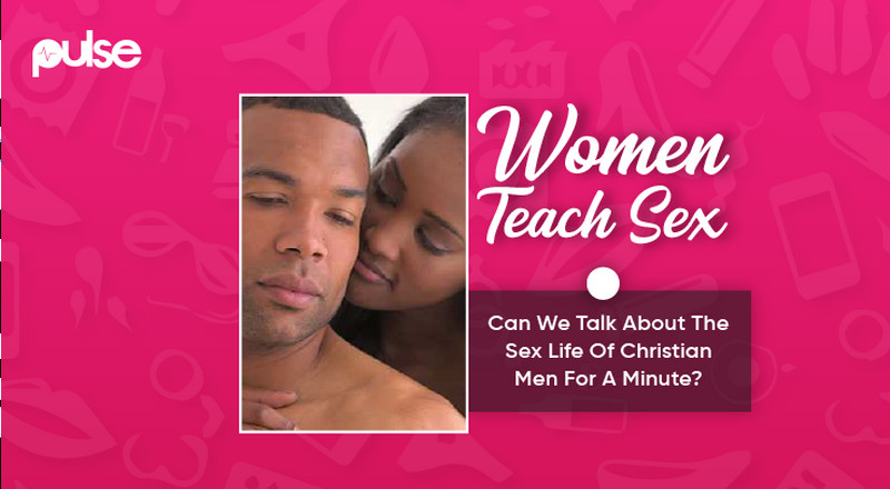 Women Teach Sex: Can we talk about the sex life of Christian men for a minute?