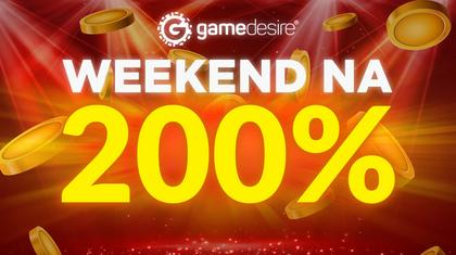 Weekend na 200% z GameDesire!