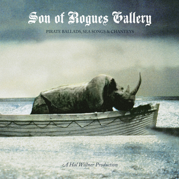 """Son of Rogue's Gallery """"Pirate Ballads, Sea Songs and Chanteys"""""""