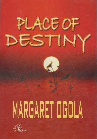 Place of Destiny by Margaret Ogola. (Text Book Centre)