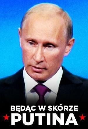 Będąc w skórze Putina