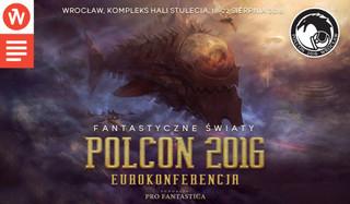 Polcon 2016: Zjazd fanów fantastyki we Wrocławiu