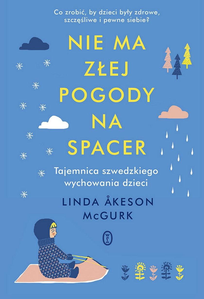 """Linda Akeson McGurk: """"Nie ma złej pogody na spacer """""""
