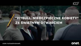 """""""Pitbull. Niebezpieczne kobiety"""" ze świetnym wynikiem otwarcia"""