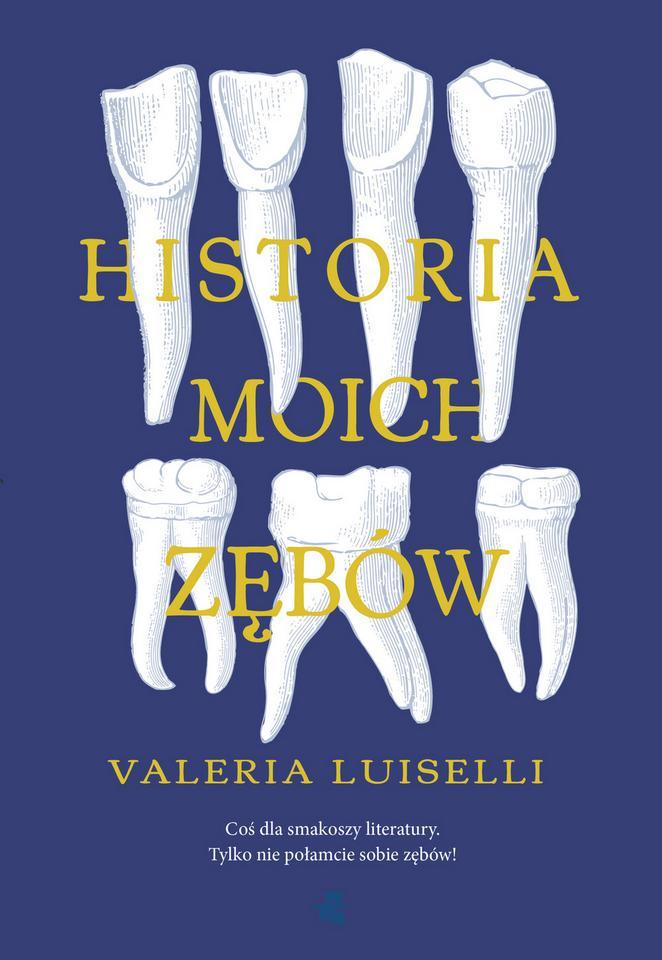 "Valeria Luiselli, ""Historia moich zębów"" (W.A.B)"