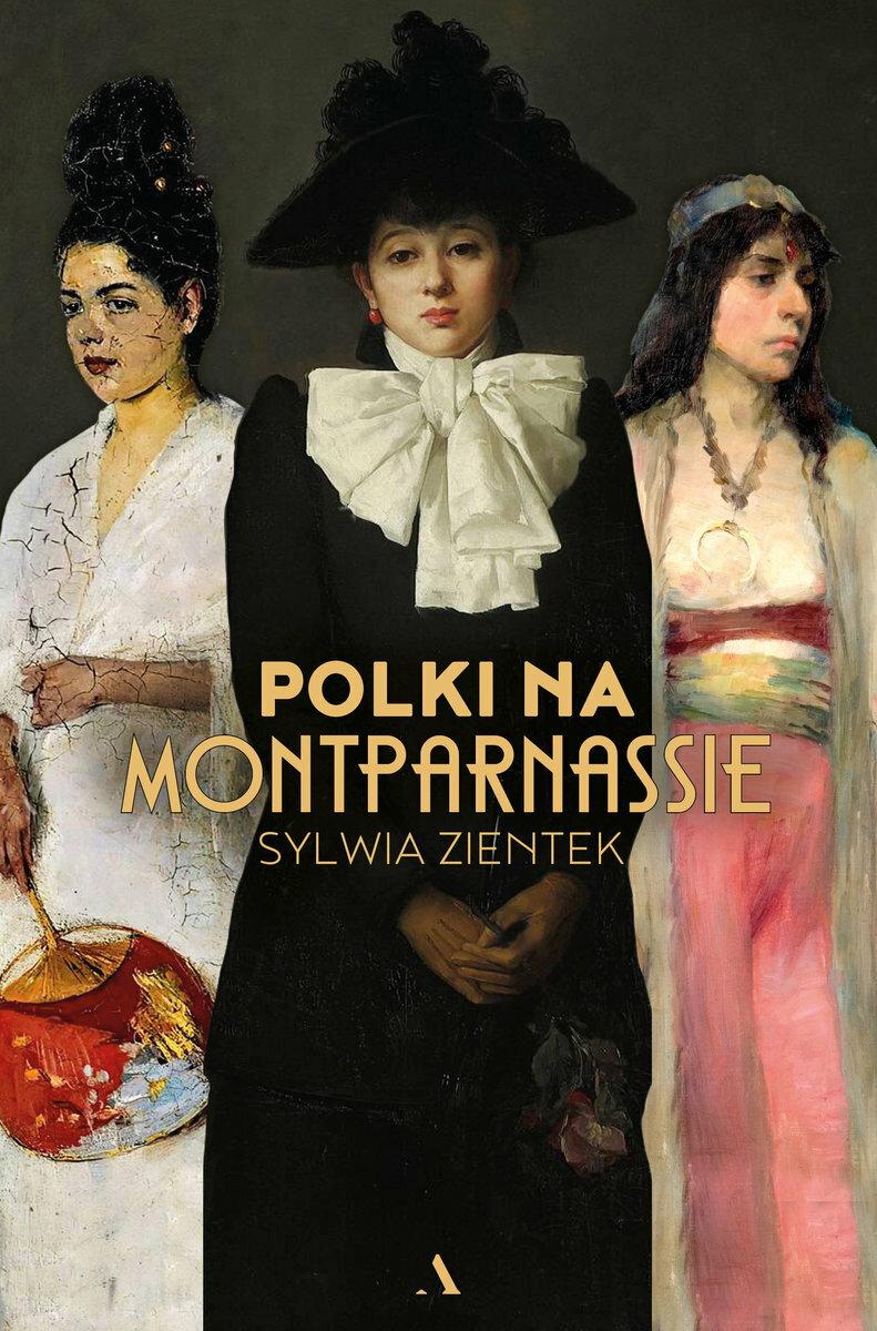 """Sylwia Zientek - """"Polki na Montparnassie"""""""