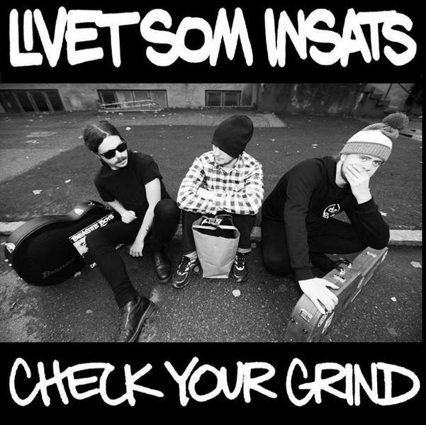 """LIVET SOM INSATS – """"Check Your Grind"""""""