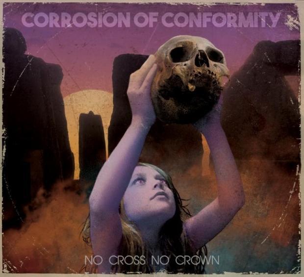 """CORROSION OF CONFORMITY - """"No Cross No Crown"""""""