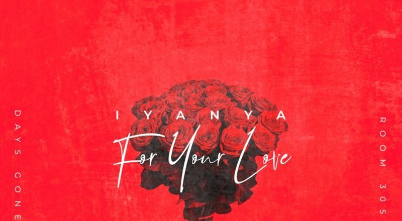 'For Your Love' is an amazing reminiscence of love and a reminder of Iyanya's talent [EP Review]