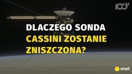 Sonda Cassini kończy misję po 20 latach. Dlaczego zostanie zniszczona?