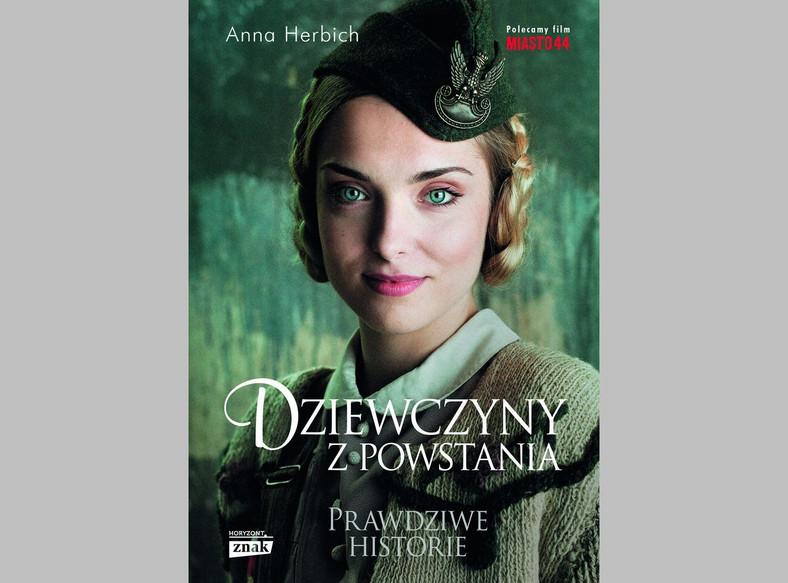 """Anna Herbich, """"Dziewczyny z Powstania"""", Wydawnictwo Znak Horyzont"""
