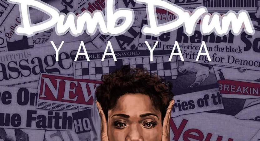 Singer YaaYaa to release Dumb Drum September 7