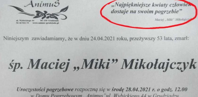 """Nie żyje Maciej """"Miki"""" Mikołajczyk. Koledzy w jego nekrologu umieścili te słowa! Zrobili tak, bo tego chciałby zmarły"""