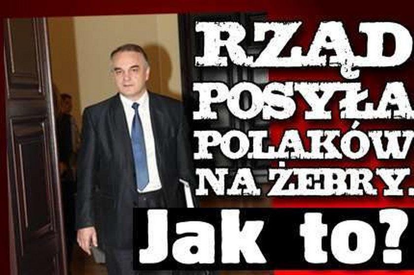 Rząd wysyła Polaków na żebry. Jak to?