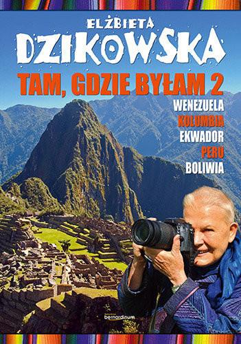 """okładka książki Elżbiety Dzikowskiej """"Tam, gdzie byłam"""""""