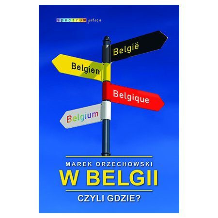 """okładka książki Marka Orzechowskiego """"W Belgii, czyli gdzie?"""""""