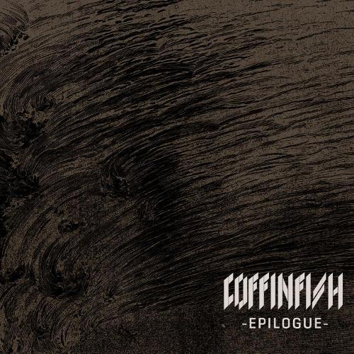 """COFFINFISH – """"Epilogue"""""""