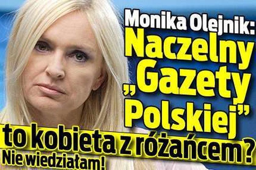 """Olejnik: Naczelny """"Gazety Polskiej"""" to kobieta? Nie wiedziałam!"""