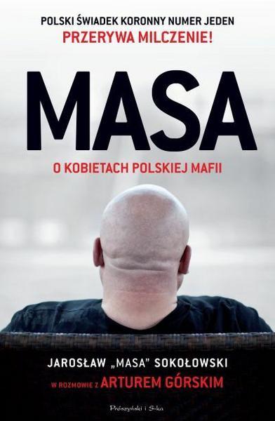 """""""Masa. O kobietach polskiej mafii"""" Artur Górski, Jarosław Sokołowski"""