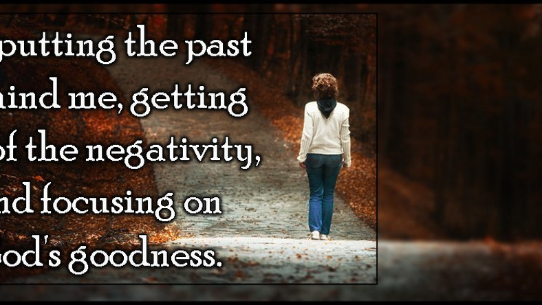 What To Read 8 Bible verses on letting go of the past ... Bible Quotes About Moving On And Letting Go