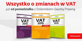 Zmiany w VAT od 1 lipca. Specjalny dodatek w 'Dzienniku Gazecie Prawnej' od 15 czerwca