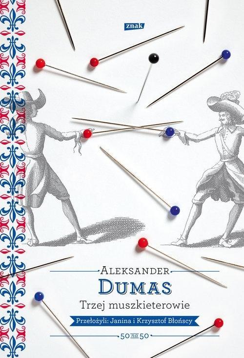 """Aleksander Dumas, """"Trzej muszkieterowie"""""""