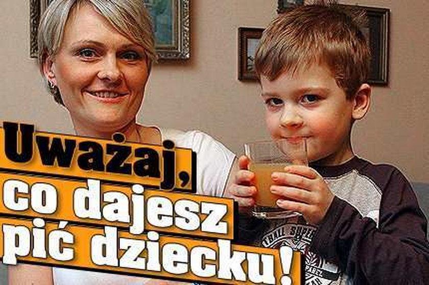 Uważaj, co dajesz pić dziecku!