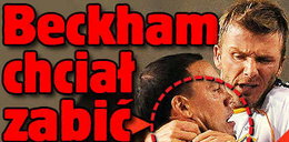 Beckham chciał zabić człowieka