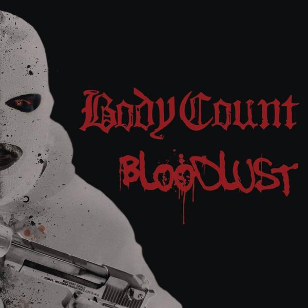 "BODY COUNT – ""Bloodlust"""