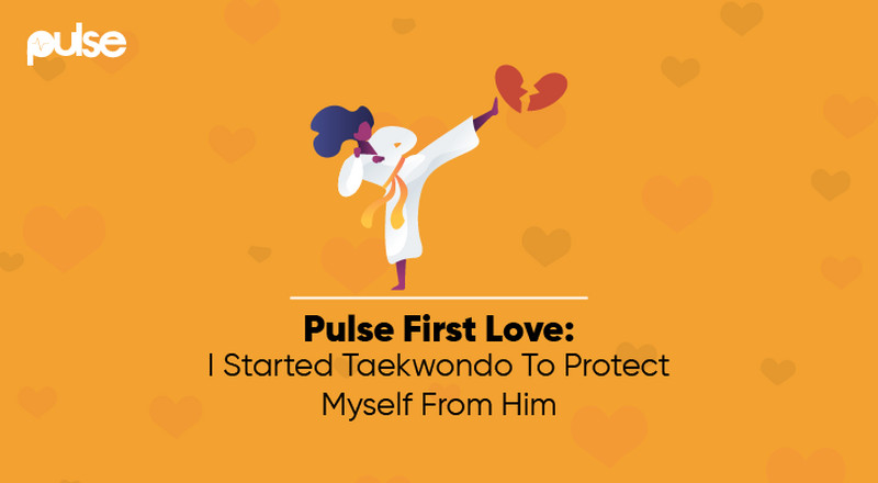 Pulse First Love: I took Taekwondo lessons to protect myself from him