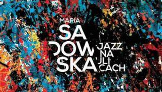 Maria Sadowska 'Jazz na ulicach' - recenzja