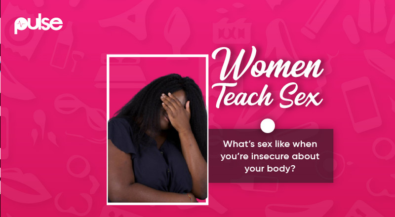 Women Teach Sex: What's your sex life like when you're insecure about your body?
