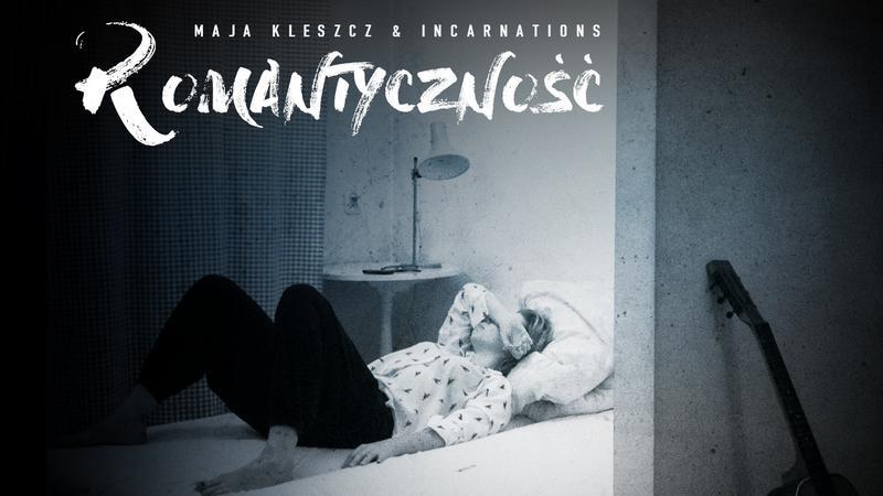 """Maja Kleszcz & incarNations - """"Romantyczność"""""""