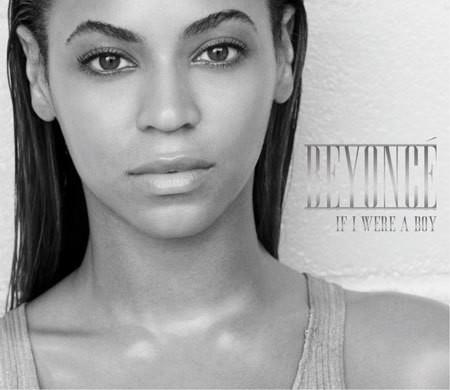Beyonce  quot;If I were a boy quot;
