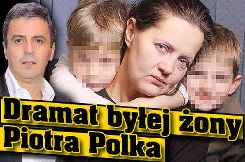 Dramat byłej żony Piotra Polka