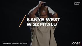 Kanye West w szpitalu. Jest pod obserwacją psychiatry