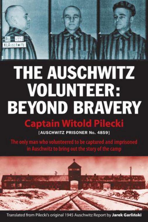 """The Auschwitz Volunteer: Beyond Bravery"" - okładka"