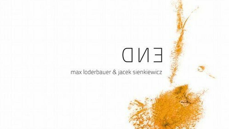 """MAX LODEBAUER I JACEK SIENKIEWICZ - """"END"""""""