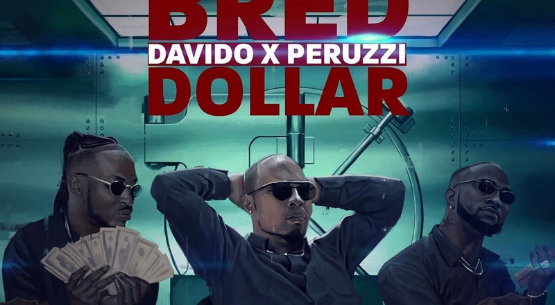 Davido and Peruzzi feature in B-Red's new video for, 'Dollar'