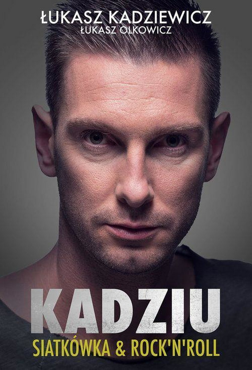 """Łukasz Kadziewicz –""""Kadziu. Siatkówka i rocknroll"""" – fragmenty"""